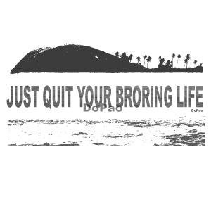 Boring Life 退屈 スローライフ フィジー 英語文字