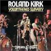 Volunteered Slavery / Rahsaan Roland Kirk