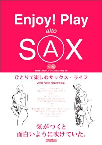 Enjoy!Play alto SAX―ひとりで楽しむサックス・ライフ