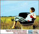 hijack brandnew days / the★tambourines