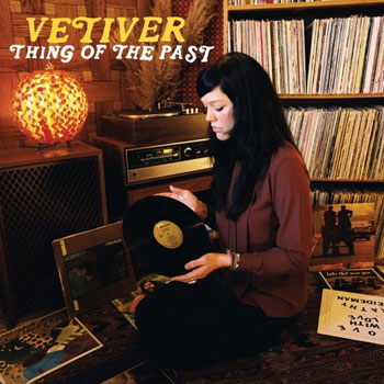 Thing of the Past / Vetiver